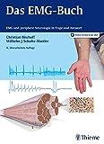 Das EMG-Buch: EMG und periphere Neurologie in Frage und Antwort - Christian Bischoff