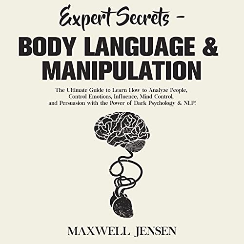 Download Expert Secrets - Body Language and Manipulation: The Ultimate Guide to Learn How to Analyze People, audio book