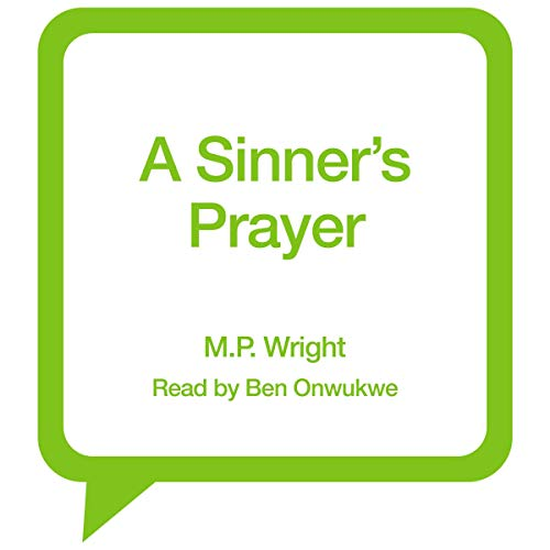 A Sinner's Prayer     J.T. Ellington, Book 4              By:                                                                                                                                 M.P. Wright                               Narrated by:                                                                                                                                 Ben Onwukwe                      Length: 12 hrs     Not rated yet     Overall 0.0