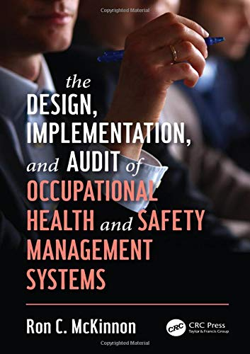Compare Textbook Prices for The Design, Implementation, and Audit of Occupational Health and Safety Management Systems Workplace Safety, Risk Management, and Industrial Hygiene 1 Edition ISBN 9780367226909 by McKinnon, Ron C.