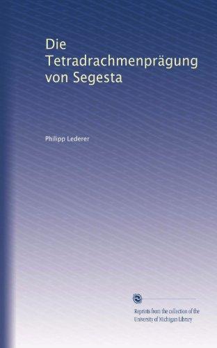 Die Tetradrachmenprägung von Segesta (German Edition)
