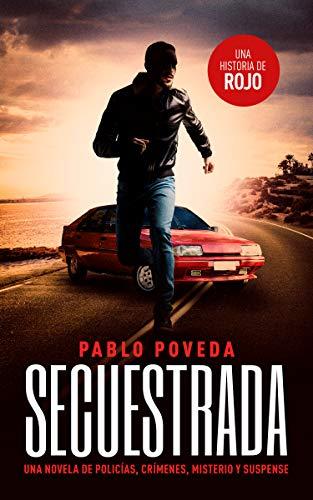 Secuestrada: una historia de Rojo: Una novela de policías, crímenes, misterio y suspense (Detectives novela negra nº 5) (Spanish Edition)