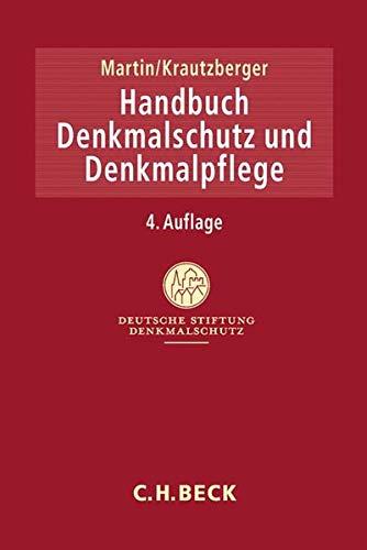 Handbuch Denkmalschutz und Denkmalpflege: Recht, fachliche Grundsätze, Verfahren, Finanzierung