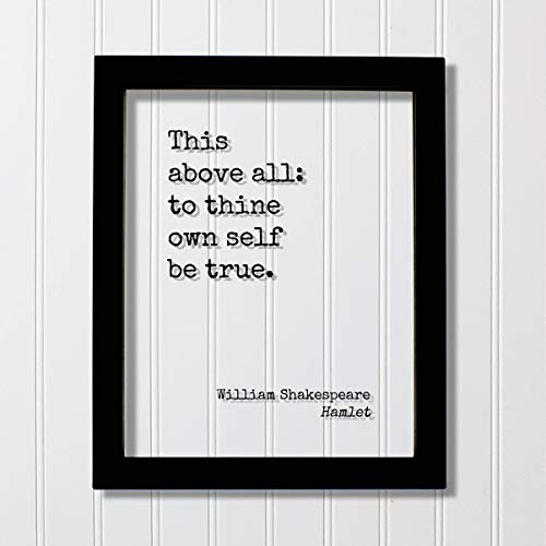 William Shakespeare - Floating Quote - Hamlet - This above all: to thine own self be true - Quote Art Print - Be true to yourself