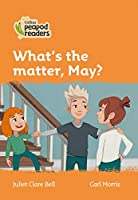 Level 4 – What's the matter, May? (Collins Peapod Readers)