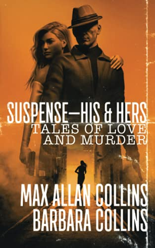 Compare Textbook Prices for Suspense-His & Hers: Tales of Love and Murder  ISBN 9781647343446 by Collins, Max Allan,Collins, Barbara