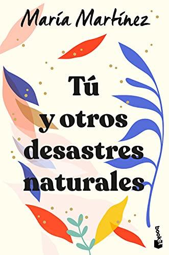 Tú y otros desastres naturales (Novela)