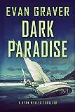 Dark Paradise: A Ryan Weller Thriller: Book 5