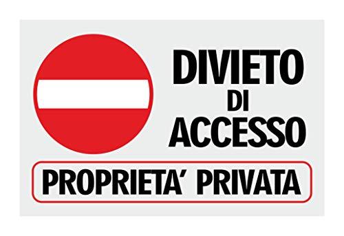 CARTELLO SEGNALETICO - DIVIETO DI ACCESSO PROPRIETA' PRIVATA - Con Adesivo in Vinile e Pannello in Forex (Adesivo)