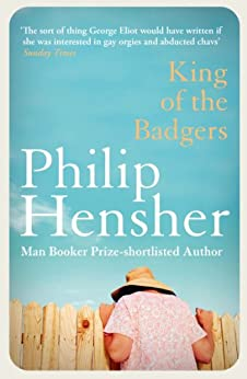 King of the Badgers by [Philip Hensher]