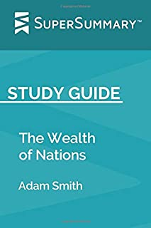 Study Guide: The Wealth of Nations by Adam Smith (SuperSummary)
