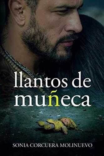 LLANTOS DE MUÑECA: (Thriller de suspense psicológico: una original novela de intriga que rompe los esquemas)