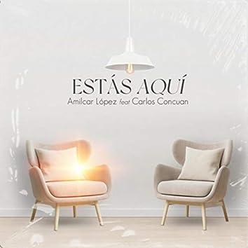 Estas Aquí (feat. Carlos Concuan)