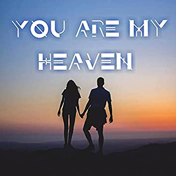 YOU ARE MY HEAVEN