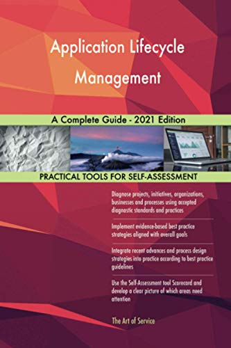 Application Lifecycle Management A Complete Guide - 2021 Edition