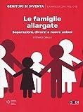 Le famiglie allargate. Separazioni, divorzi e nuove unioni