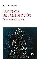 La ciencia de la meditación / The science of meditation: De la mente a los genes / From the mind to the genes