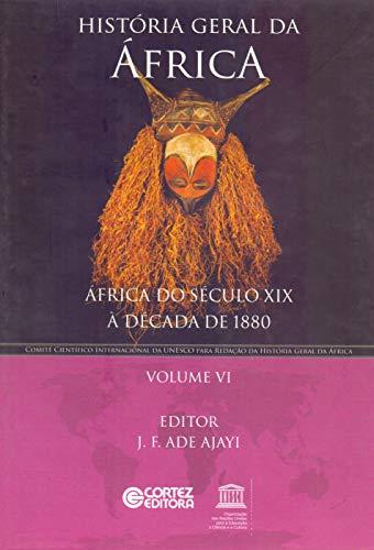 História geral da África - Volume 6: África do século XIX à década de 1880