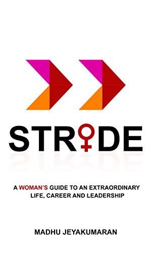Stride: A Woman's Guide To An Extraordinary Life, Career and Leadership...