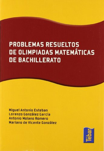 Problemas resueltos de olimpiadas de matemáticas de bachillerato - 9788473602655