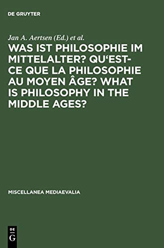 Was ist Philosophie im Mittelalter? Qu'est-ce que la philosophie au moyen âge? What is Philosophy in the Middle Ages? (M