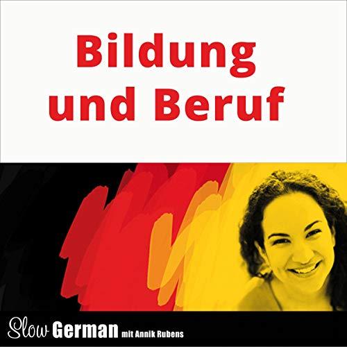 Bildung und Beruf     Slow German - Texte zum Deutschlernen              Autor:                                                                                                                                 Annik Rubens                               Sprecher:                                                                                                                                 Annik Rubens                      Spieldauer: 35 Min.     Noch nicht bewertet     Gesamt 0,0