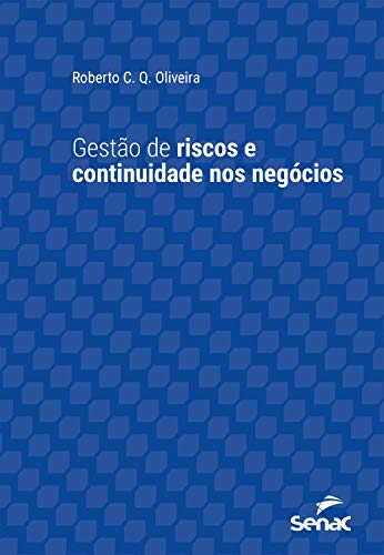 Gestão de riscos e continuidade nos negócios (Série Universitária)
