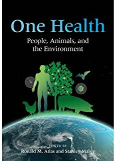 [One Health: People, Animals, and the Environment] [Author: Atlas, Ronald M.] [January, 2014]