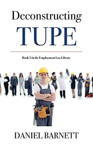 Deconstructing TUPE (Employment Law Library, Band 5)