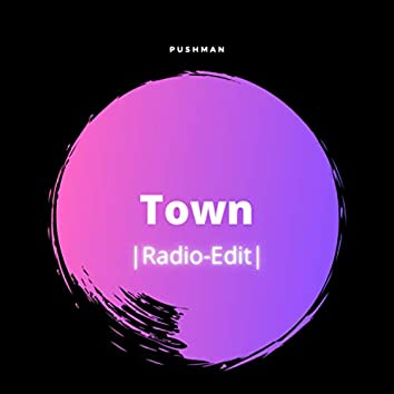 Town (Radio Edit)