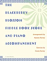 The Blackberry Blossom Fiddle Book Score and Piano Accompaniment