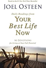 Daily Readings from Your Best Life Now: 90 Devotions for Living at Your Full Potential by Joel Osteen (2009-11-03)