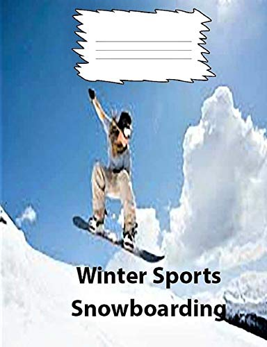 Winter Sports-Snowboarding Wide Ruled Line Paper Composition Notebook: Elementary Student notebook, Elderly Notebook, Text on back cover, Large Handwriting, Casual writing