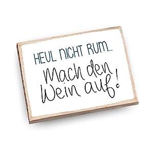 Handmade Magnet aus Buchenholz mit Spruch | Heul nicht rum. Mach den Wein auf!