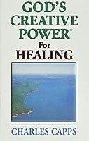 God's Creative Power for Healing: Minibook