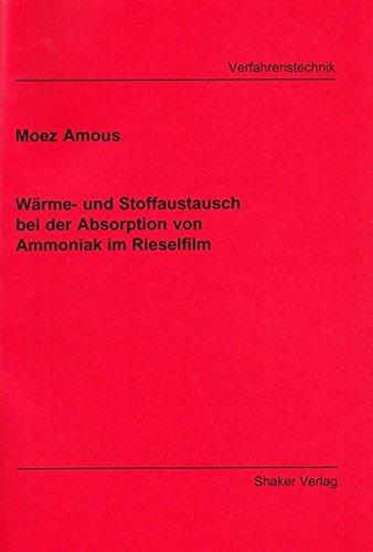Wärme- und Stoffaustausch bei der Absorption von Ammoniak im Rieselfilm (Berichte aus der Verfahrenstechnik)