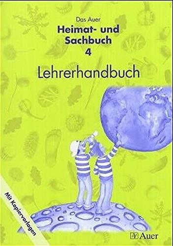 Das Auer Heimat- und Sachbuch: Lehrerhandbuch 4. Jahrgangsstufe mit Kopiervorlagen