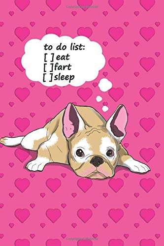 Fawn pied Frenchie. EAT FART SLEEP: Blank Frenchie French Bulldog Notebook Journal: French Bulldog Notebook Journal, Blank Lined, School, College, Home To Write Notes (Dog Lovers Owners Book)