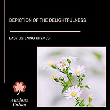 Depiction Of The Delightfulness - Easy Listening Rhymes