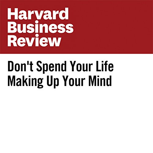 Don't Spend Your Life Making Up Your Mind audiobook cover art