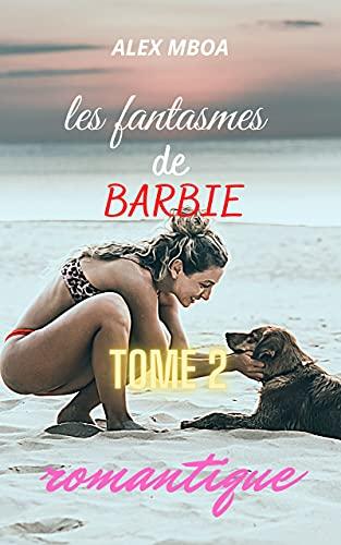 LES FANTASME DE BARBIE (tome 2): romance (French Edition)
