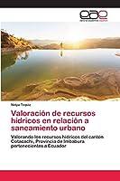 Valoración de recursos hídricos en relación a saneamiento urbano