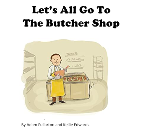 Let's All Go To The Butcher Shop (English Edition)