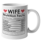 Wife Nutrition Facts Coffee Mug - Wife Gifts from Husband   Romantic Valentine Mugs Cups - Best Wife Ever Mug   Wife Gift Ideas for Birthday Anniversary Mothers Day, Funny Valentines