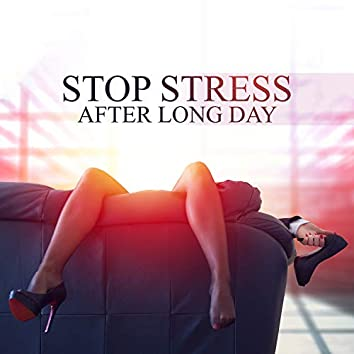 Stop Stress After Long Day: Yoga for Anxiety, Deep Relaxation, Meditation, Healing Therapy & Calming and Peaceful Songs
