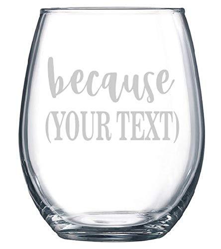 Omdat uw aangepaste tekst gegraveerd grappig wijnglas of Whiskey glas Humor Gift