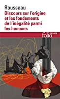 Discours Sur L'Origine Et Les Fondements De L'Inegalite Parmi Les Hommes (Folio Essais)