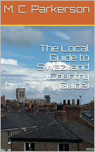 The Local Guide to Swaziland (Country Guide) (English Edition)