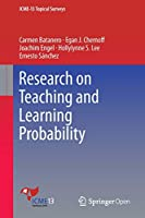 Research on Teaching and Learning Probability (ICME-13 Topical Surveys)