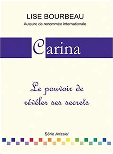 Carina - Le pouvoir de révéler ses secrets